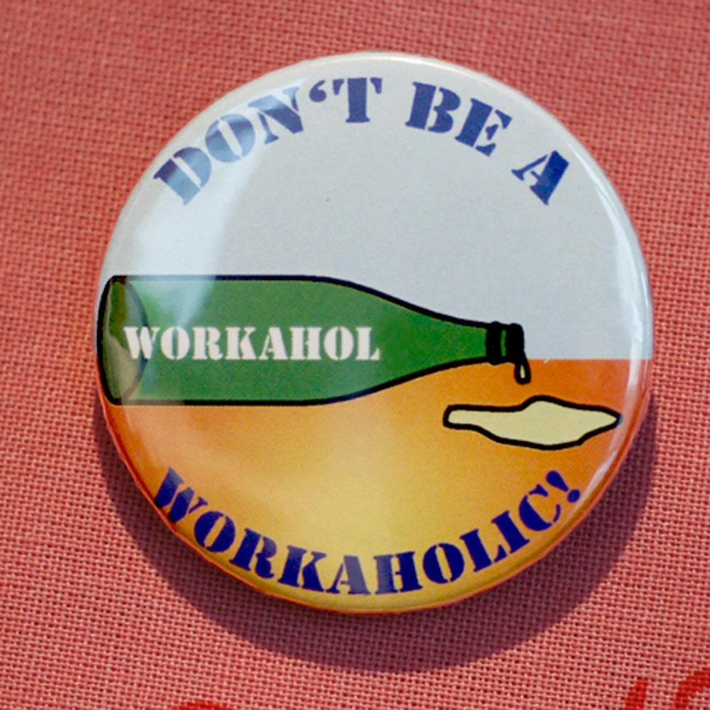 Button Workaholic
